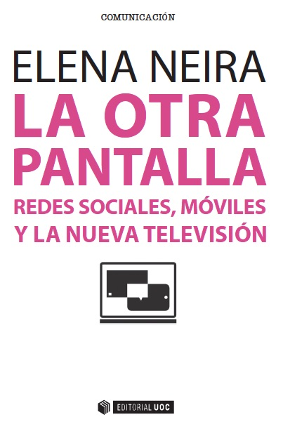 """Portada """"La otra pantalla: redes sociales, móviles y la nueva televisión"""""""