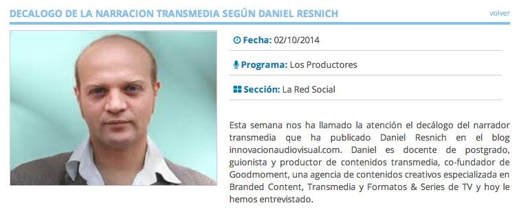 Entrevista a Daniel Resnich: 'Decálogo de la narrativa Transmedia'