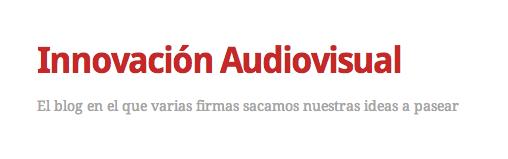 Bienvenidos a Innovación Audiovisual