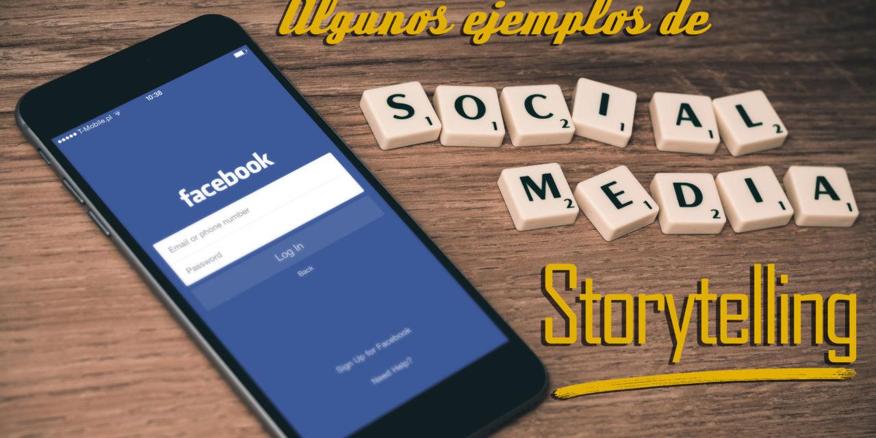 Social Media Storytelling: las marcas y sus historias, algunos ejemplos.