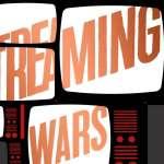 Génesis y evolución de la Streaming Wars